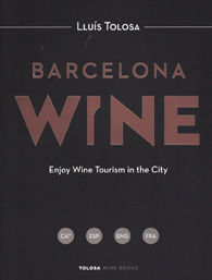 BARCELONA WINE: ENJOY WINE TOURISM IN THE CITY