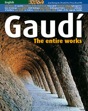 GAUDÍ, THE ENTIRE WORKS