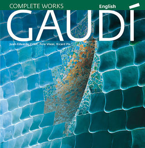 GAUDÍ, INTRODUCTION TO HIS ARCHITECTURE