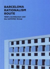 BARCELONA RATIONALISM ROUTE: 1930'S ARCHITECTURE AND THE GATCPAC GROUP
