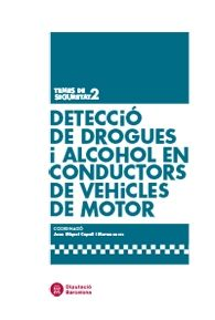 DETECCIÓ DE DROGUES I ALCOHOL EN CONDUCTORS DE VEHICLES DE MOTOR