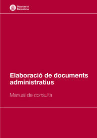 ELABORACIÓ DE DOCUMENTS ADMINISTRATIUS: MANUAL DE CONSULTA